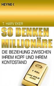 Finanziell umdenken - lesenswerte Bücher - So denken Millionäre