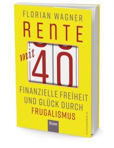 Frühzeitig aus dem Hamsterrad aussteigen - Rente mit 40 - Finanzielle Freiheit und Glück durch Frugalismus.